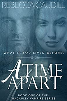 A Time Apart: Book One of the Macauley Vampire Series by [Caudill, Rebecca Norinne]