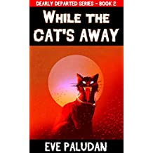 While the Cat's Away: A Young Adult / New Adult Paranormal Ghost Novella (Dearly Departed Book 2)