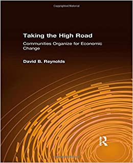 Book Taking the High Road: Communities Organize for Economic Change