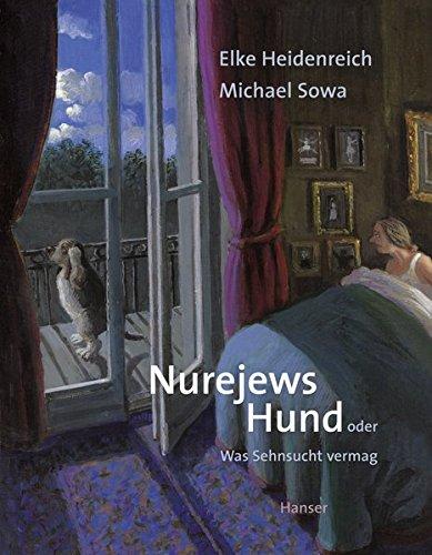 Nurejews Hund Gebundenes Buch – 6. Juli 2016 Elke Heidenreich Michael Sowa 3446244654 Deutsche Belletristik