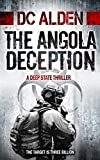 THE ANGOLA DECEPTION: A Deep State / Shadow Government Action Thriller (The Deep State Series)