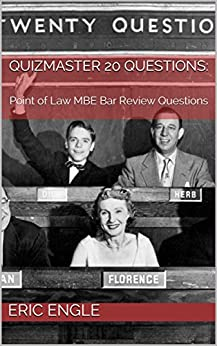 Quizmaster 20 Questions:: Point of Law MBE Bar Review Questions by [Engle, Eric]