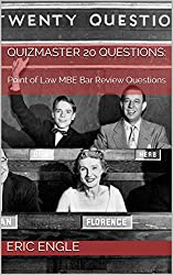 Quizmaster 20 Questions:: Point of Law MBE Bar Review Questions