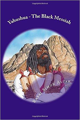 Yahushua, the Black Messiah