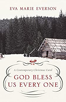 God Bless Us Every One: A Contemporary Christmas Novella by [Everson, Eva Marie]