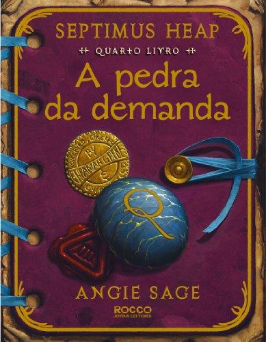 A Pedra da Demanda - Volume 4. Série Septimus Heap