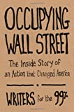 Occupying Wall Street, Writers for the 99% Staff and A. J. Bauer, 160846251X
