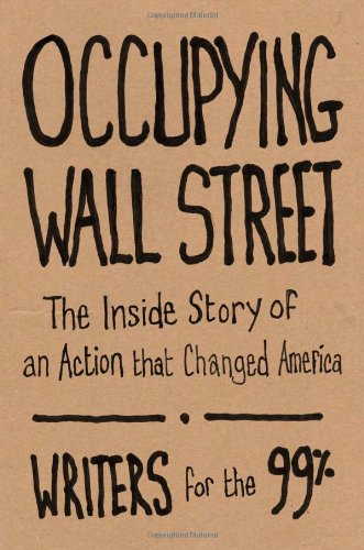 Occupying Wall Street: The Inside Story of an Action that Changed America pdf