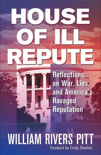 House of Ill Repute: Reflections on War, Lies, and America's Ravaged Reputation