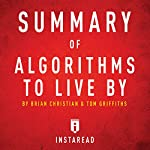 Summary of Algorithms to Live By by Brian Christian and Tom Griffiths | Instaread