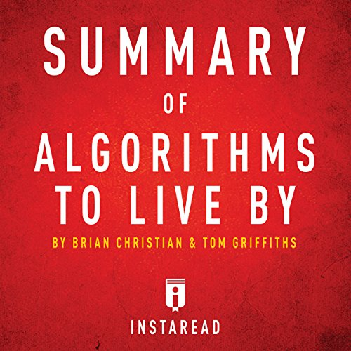 Summary of Algorithms to Live By by Brian Christian and Tom Griffiths