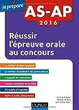 AS-AP 2016 Réussir l'épreuve orale au concours Aide-soignant et Auxiliaire de puériculture- 2e éd.