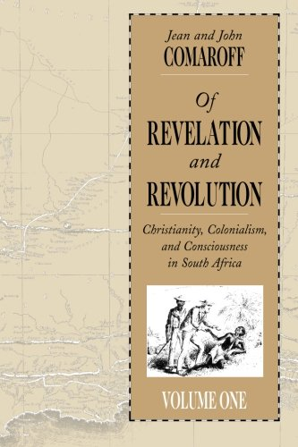 001: Of Revelation and Revolution, Volume 1: Christianity, Colonialism, and Consciousness in South Africa