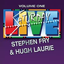 Saturday Live, Volume 1: Stephen Fry and Hugh Laurie Radio/TV Program by Stephen Fry, Hugh Laurie