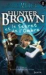Hunter Brown et le secret de l'Ombre par Miller