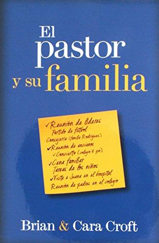 El pastor y su familia  [Croft, Brian - Cara, Croft] (Tapa Blanda)