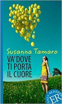 Va Dove Ti Porta Il Cuore: Level 2: Va' Dove Ti Porta Il Cuore Descargar ebooks PDF