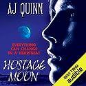 Hostage Moon Hörbuch von A. J. Quinn Gesprochen von: Bernadette Dunne