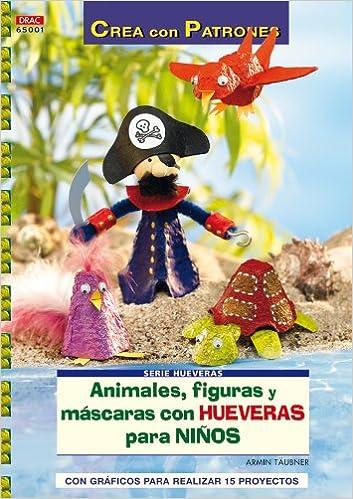 Animales, figuras y mascaras con hueveras para ninos (Spanish) Paperback – 2013