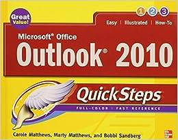 Microsoft Office Outlook 2010 QuickSteps by Matthews, Carole, Matthews, Marty, Sandberg, Bobbi (2010)