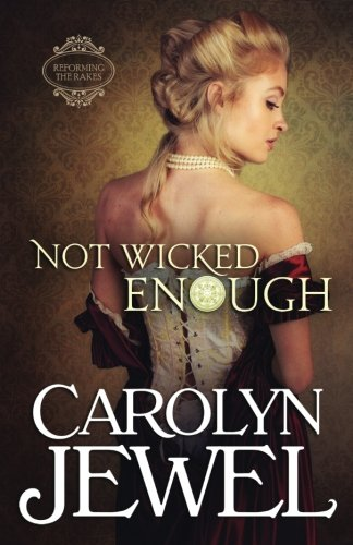 Not Wicked Enough: A Regency Historical Romance (Reforming the Scoundrels) (Volume ()