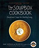 The Soupbox Cookbook: Sensational Soups for Healthy Living