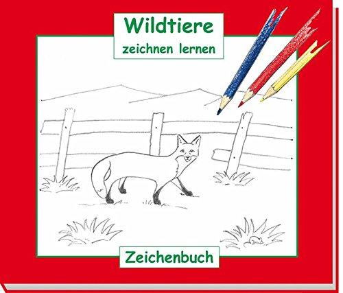 Wildtiere zeichnen lernen: Ein Zeichen- und Malbuch