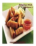 Filipino Dish Recipes: Edition 1: Filipino Food Cookbook (Volume 1)