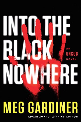 Book Cover: Into the Black Nowhere: An UNSUB Novel