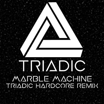 Marble Machine Triadic Hardcore Remix By Triadic On