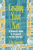 img - for Casting Your Net: A Student's Guide to Research on the Internet by Branscomb H. Eric (1997-05-12) Paperback book / textbook / text book