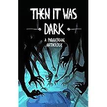 Then It Was Dark