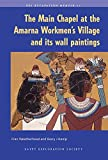 img - for The Main Chapel at the Amarna Workmen's Village and its Wall Paintings (Excavation Memoirs) (Ees Excavation Memoirs) book / textbook / text book
