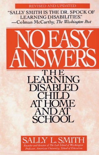 No Easy Answers: The Learning Disabled Child at Home and at School