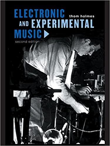 Electronic and experimental music foundations of new music and electronic and experimental music foundations of new music and new listening media and popularculture 2nd edition fandeluxe Choice Image