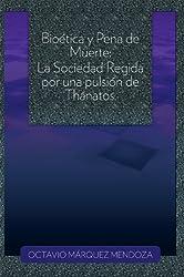 Bioética y Pena de Muerte (Spanish Edition)