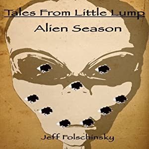 Tales From Little Lump - Alien Season Audiobook