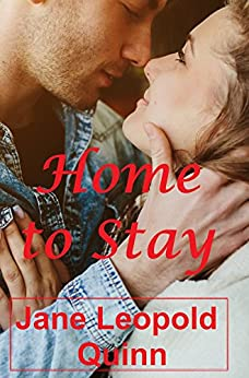 Home to Stay: A Parkersburg Novel by [Quinn, Jane Leopold]