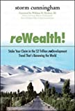 ReWealth!: Stake Your Claim in the $2 Trillion Redevelopment Trend That's Renewing the World
