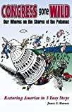 Congress Gone Wild : Our Whores on the Shores of the Potomac, Starnes, James E., 0615341144