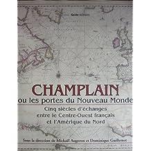Champlain ou les portes du Nouveau Monde