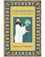 Zarathustra: The Man and the Message