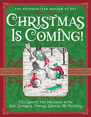 Christmas Is Coming!: Celebrate the Holiday with Art, Stories, Poems, Songs, and Recipes