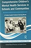 Comprehensive Children's Mental Health Services in Schools and Communities: A Public Health Problem-Solving Model