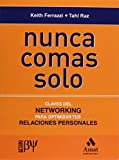 img - for Nunca Comas Solo, Claves del NETWORKING para Optimizar tus Relaciones Personales (Spanish Edition) book / textbook / text book