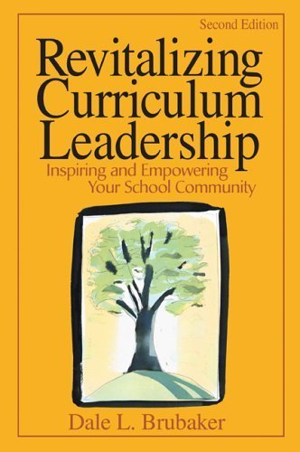 Revitalizing Curriculum Leadership: Inspiring and Empowering Your School Community by Dale L. Brubaker (2004-01-07)