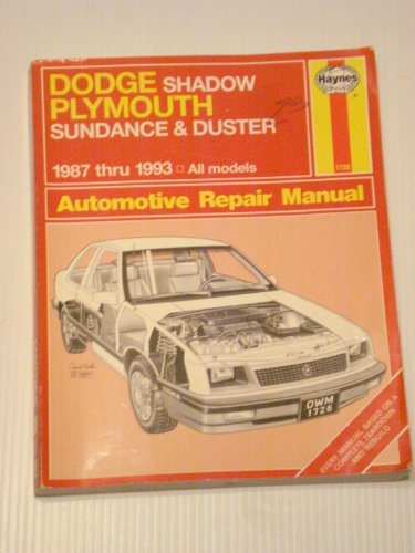 - Dodge Shadow Plymouth Sundance & Duster 1987 Thru 1993: All Models (Automotive Repair Manual)