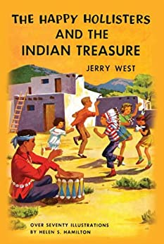 The Happy Hollisters and the Indian Treasure: (Volume 4) by [West, Jerry]
