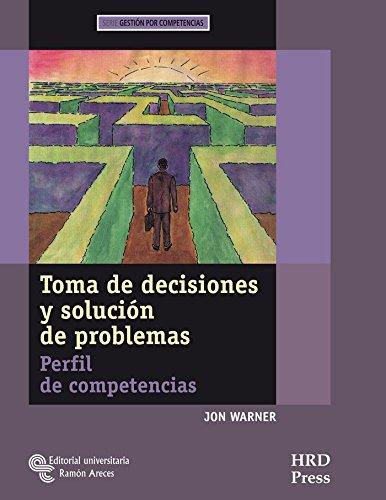 Download Toma de decisiones y solución de problemas : perfil de competencias : cuaderno de auto-diagnóstico, guía del entrenador pdf epub