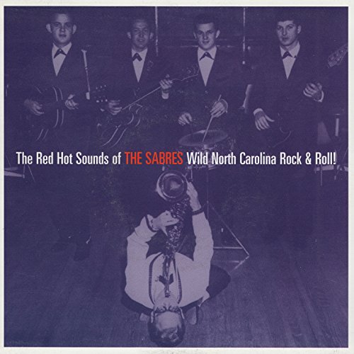 The Red Hot Sounds of the Sabres Wild North Carolina Rock & (Sabres Rock)